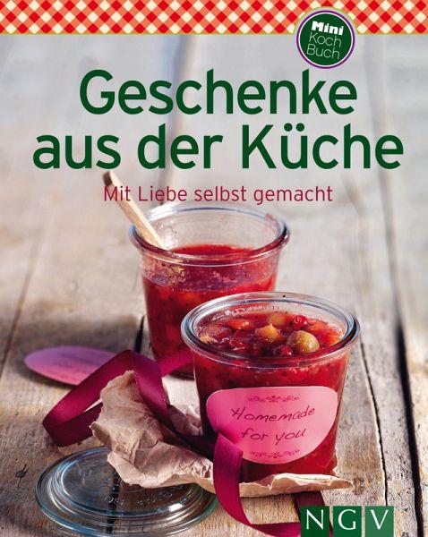 Geschenke aus der Küche (eBook, ePUB) - buecher.de