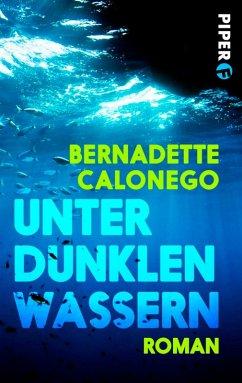 Unter dunklen Wassern (eBook, ePUB) - Calonego, Bernadette
