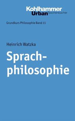 Sprachphilosophie (eBook, ePUB) - Watzka, Heinrich