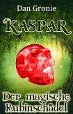 Kaspar - Der magische Rubinschädel (eBook, ePUB)
