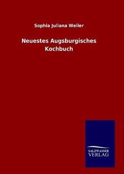 9783846094969 - Weiler, Sophia Juliana: Neuestes Augsburgisches Kochbuch - Livro