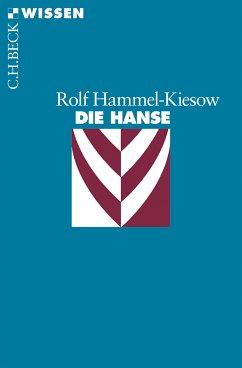Die Hanse (eBook, ePUB) - Hammel-Kiesow, Rolf