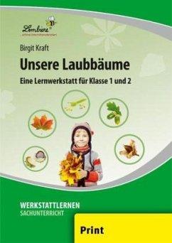 Unsere Laubbäume - Kraft, Birgit
