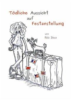 Tödliche Aussicht auf Festanstellung (eBook, ePUB) - Dewa, Mala