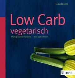 Low Carb vegetarisch - Lenz, Claudia