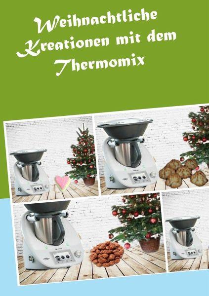 Weihnachtliche kreationen mit dem thermomix von corinna