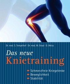 Das neue Knietraining - Tempelhof, Siegbert; Gnad, Marcus; Weiss, Daniel