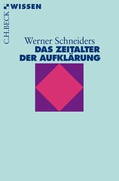 Das Zeitalter der Aufklärung (eBook, ePUB) - Schneiders, Werner