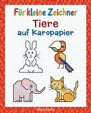 Für kleine Zeichner - Tiere auf Karopapier (eBook, ePUB)