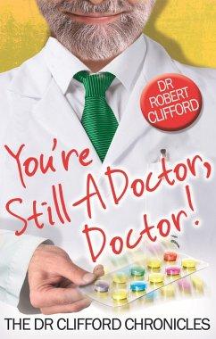 You're Still A Doctor, Doctor! (eBook, ePUB) - Clifford, Robert