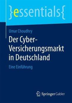 Der Cyber-Versicherungsmarkt in Deutschland - Choudhry, Umar