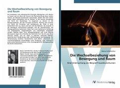 Die Wechselbeziehung von Bewegung und Raum - Schönbichler, Bianca