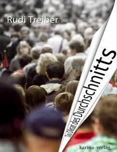 Das Diktat des Durchschnitts - Treiber, Rudi