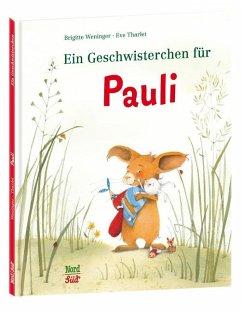 Ein Geschwisterchen für Pauli - Weninger, Brigitte