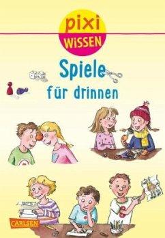 Spiele für drinnen / Pixi Wissen Bd.65 - Fischer, Lucia