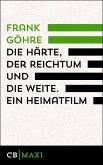 Die Härte, der Reichtum und die Weite. Ein Heimatfilm (eBook, ePUB)
