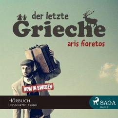 Der letzte Grieche (Ungekürzt) (MP3-Download) - Fioretos, Aris