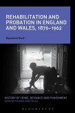 Rehabilitation and Probation in England and Wales, 1876-1962 (eBook, PDF)