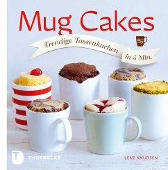 Mug Cakes (eBook, ePUB) - Knudsen, Lene