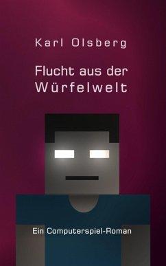 Flucht aus der Würfelwelt (eBook, ePUB) - Olsberg, Karl
