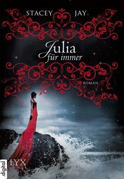 Julia für immer / Romeo & Julia Bd.1 (eBook, ePUB) - Jay, Stacey