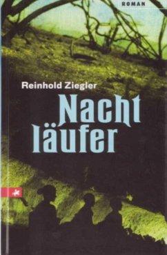 Nachtläufer (eBook, ePUB) - Ziegler, Reinhold