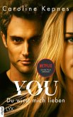 YOU - Du wirst mich lieben / Joe Goldberg Bd.1 (eBook, ePUB)