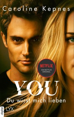 YOU - Du wirst mich lieben / Joe Goldberg Bd.1 (eBook, ePUB) - Kepnes, Caroline
