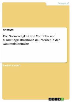 Die Notwendigkeit von Vertriebs- und Marketingmaßnahmen im Internet in der Automobilbranche (eBook, PDF)