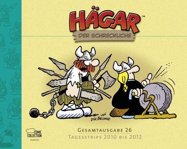 Tagesstrips 2010 bis 2012 / Hägar der Schreckliche Gesamtausgabe Bd.26 - Browne, Dik