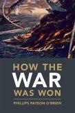 How the War Was Won: Air-Sea Power and Allied Victory in World War II