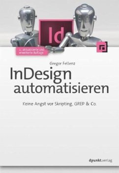 InDesign automatisieren - Fellenz, Gregor