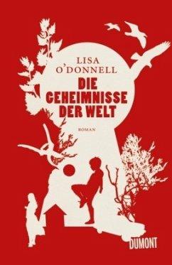 Die Geheimnisse der Welt (Restexemplar) - O'Donnell, Lisa