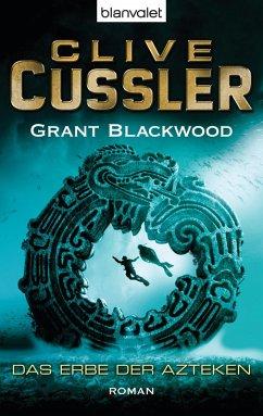Das Erbe der Azteken / Fargo Adventures Bd.2 (eBook, ePUB) - Cussler, Clive; Blackwood, Grant
