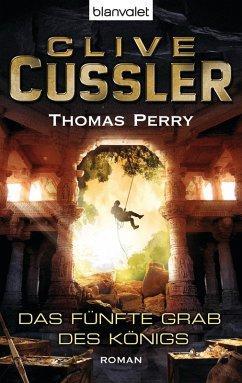 Das fünfte Grab des Königs / Fargo Adventures Bd.4 (eBook, ePUB) - Cussler, Clive; Perry, Thomas