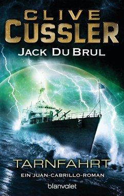 Tarnfahrt / Juan Cabrillo Bd.9 (eBook, ePUB) - Cussler, Clive; DuBrul, Jack
