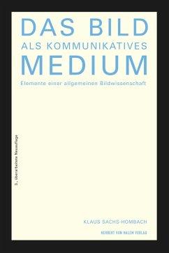 Das Bild als kommunikatives Medium (eBook, PDF) - Sachs-Hombach, Klaus