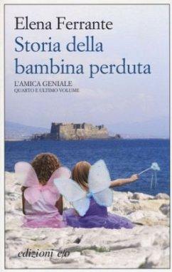 Storia della bambina perduta. L'amica geniale - Ferrante, Elena