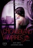 Auf den letzten Biss / Chicagoland Vampires Bd.10