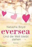 Und die Welt bleibt stehen / Eversea Bd.2