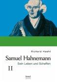 Samuel Hahnemann: Sein Leben und Schaffen. Bd. 2
