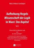 Aufhebung Hegels Wissenschaft der Logik in Marx' Das Kapital