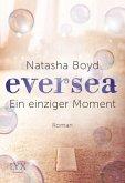 Ein einziger Moment / Eversea Bd.1