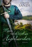Mein rebellischer Highlander / Highlander Bd.2
