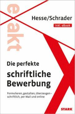 Die perfekte schriftliche Bewerbung - Hesse, Jürgen; Schrader, Hans-Christian