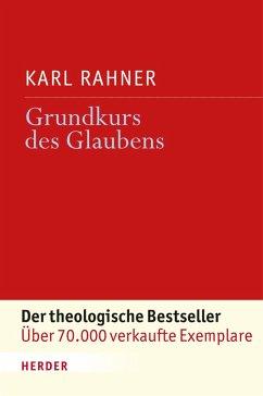 Grundkurs des Glaubens (eBook, ePUB) - Rahner, Karl