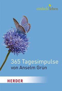 Einfach Leben. 365 Tagesimpulse von Anselm Grün (eBook, ePUB) - Grün, Anselm