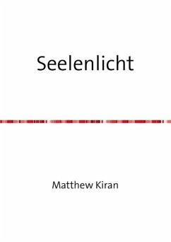 Seelenlicht (eBook, ePUB) - Kiran, Matthew