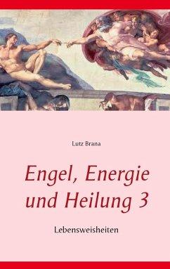 Engel, Energie und Heilung 3 (eBook, ePUB)