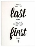 """Wallspiration Paper (Wandbild) """"When was the last time you did something for the first time?"""""""
